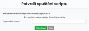Formulář pro zadání SuperAdmin hesla (potvrzení spuštění skriptu)